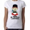 koszulka nie zadzieraj z kurpianką